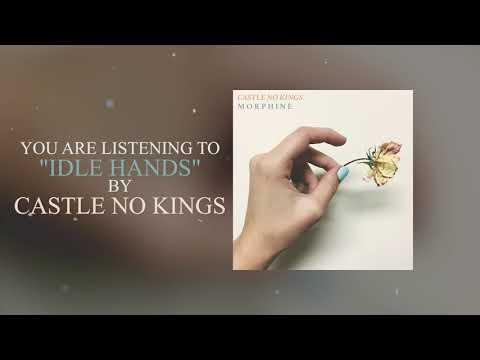 Castle No Kings - Idle Hands Mp3