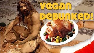 Humans Can't Be Vegan Because Our Ancestors Ate Meat!