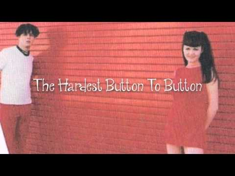 The Hardest Button To Button LYRICS - The White Stripes