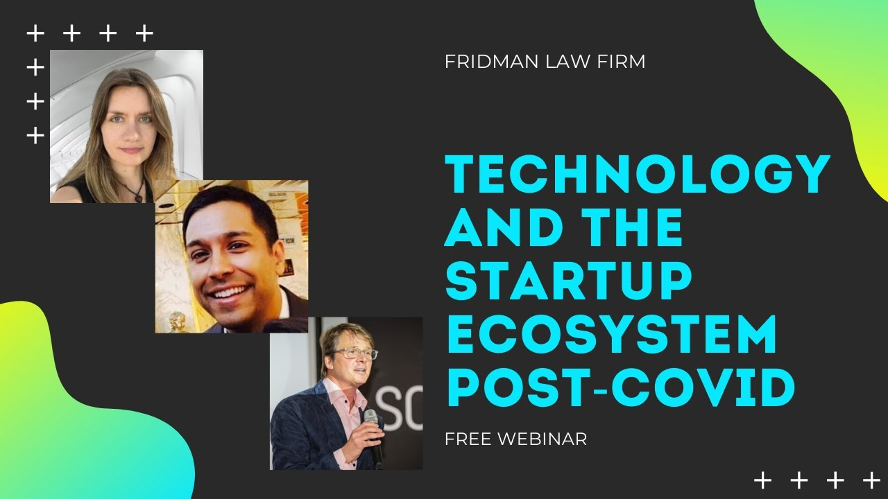 Technology & The Startup Ecosystem Post-COVID | Fridman Law Firm