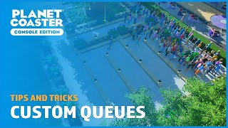 Custom Queues - Tips and Tricks - Planet Coaster: Console Edition