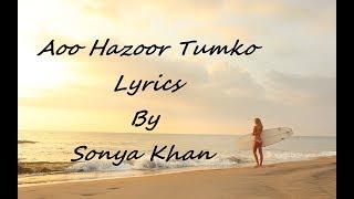 Aao Huzoor Tumko - Kismat - Jonita Gandhi - Lyrics