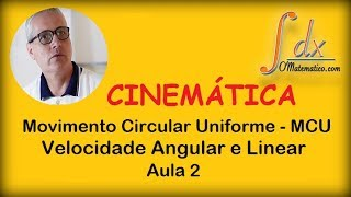 grings mcu movimento circular uniforme velocidade angular e linear aula 2