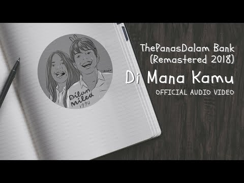 The Panasdalam Bank (Remastered 2018) - Di Mana Kamu (Official Video Audio)