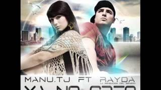 """Manu.TJ (feat. Rayda """"La Sensación del Genero"""") - Ya No Creo + Letra + Descarga"""