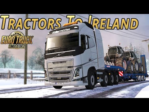TRACTORS TO IRELAND - Euro Truck Simulator 2: Pro Mods - Ep.1 (with Wheel Cam)