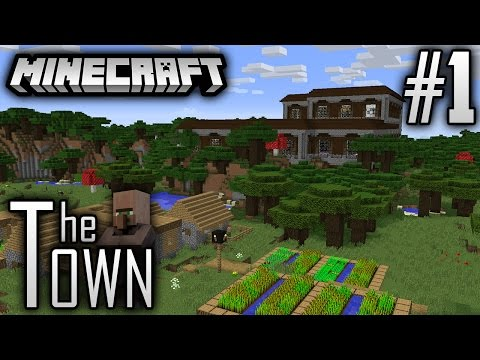 Minecraft | The Town | EP1 | A VILLAGE AND A MANSION?!?