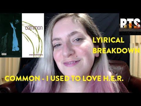 Common - I Used To Love H.E.R. - Lyrical Breakdown Reaction
