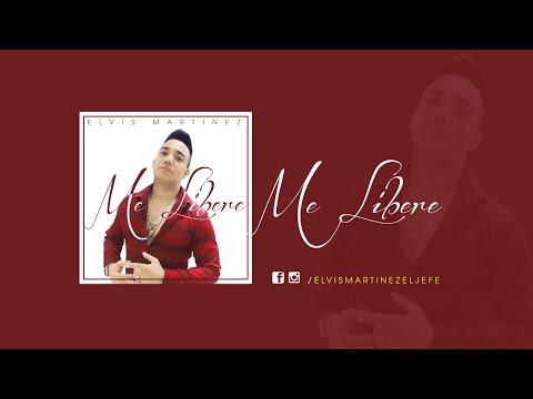 Me Libere  - Elvis Martinez   Audio Oficial