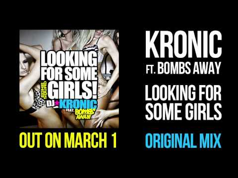 Kronic Ft Bombs Away - LOOKING FOR SOME GIRLS (Original)