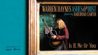 Warren Haynes Is It Me Or You Ashes Dust.mp3