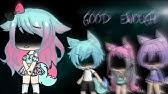 ~• Good Enough •~ GLMV ~•