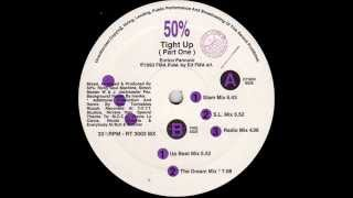50% - Tight Up (Part One) (S.L. Mix)