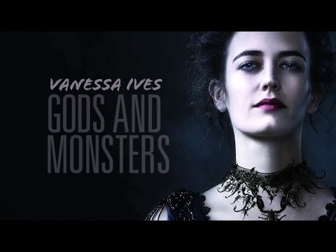 Vanessa Ives   Gods & Monsters