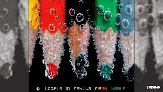 Track 4 from the album Loopus in Fabula : Fizzy Beats. Written and ...