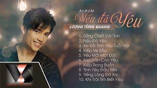 Album Nếu Đã Yêu - Lương Tùng Quang