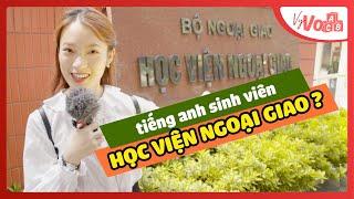 Thử tài nói Tiếng Anh của sinh viên Học Viện Ngoại Giao - VyVocab Ep.23