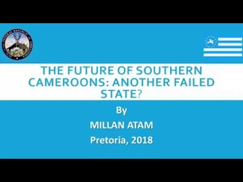 The Future of Southern Cameroon by Milian Atam! Very Important! Listen