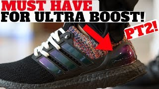 A MUST BUY For Your adidas ULTRA BOOST PART 2!