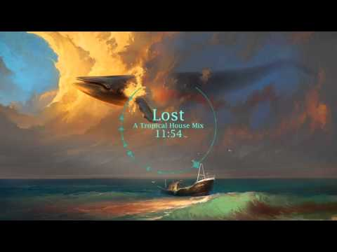 Lost - A Tropical House Mix
