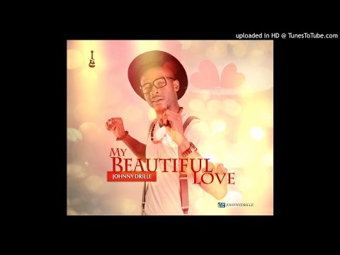 My Beautiful Love - Johnny Drille (Official Audio)
