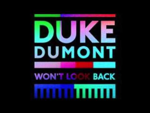 Duke Dumont   Won't Look Back (Original Mix)