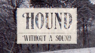 HOUND - WITHOUT A SOUND (Official Music Video)