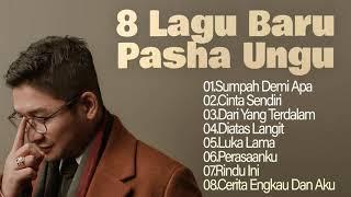 8 Lagu Baru Pasha Ungu MP3