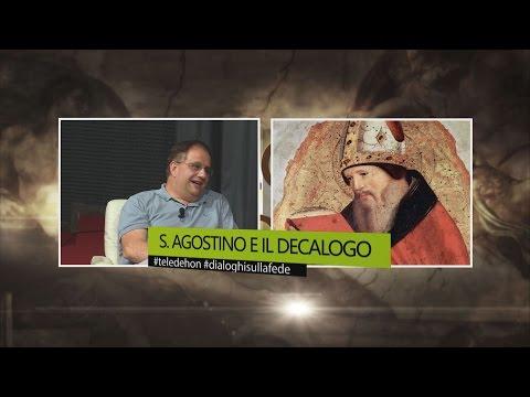 DIALOGHI SULLA FEDE - S. AGOSTINO E IL DECALOGO
