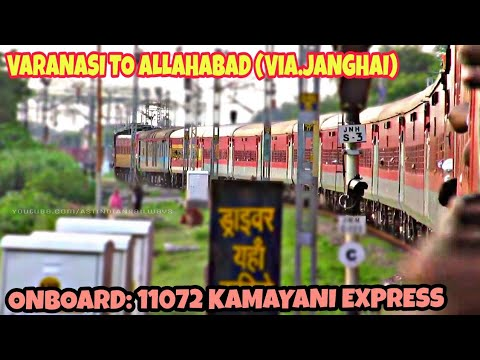 VARANASI to ALLAHABAD (Via JANGHAI) - Full Journey || Onboard 11072 KAMAYANI express ||