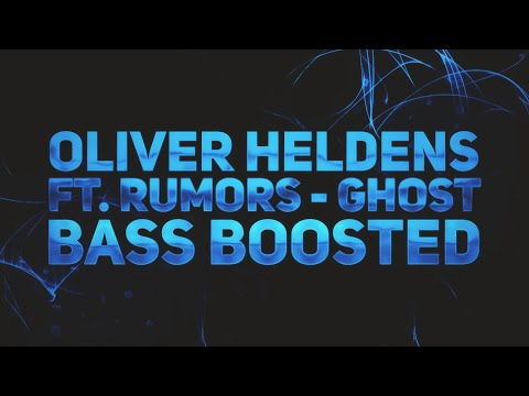 Oliver Heldens ft. RUMORS - Ghost (Bass Boosted)