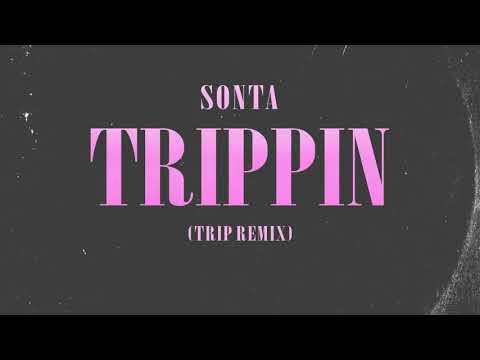 Sonta Trippin (Trip Remix)