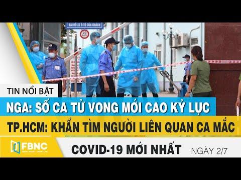 Tin tức Covid-19 mới nhất hôm nay 2/7 | Dich Virus Corona Việt Nam hôm nay | FBNC