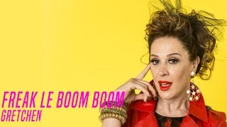 Freak Le Boom Boom - Gretchen | Verão 90 TEMA DE LIDIANE