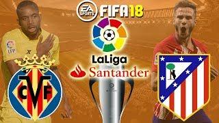 FIFA 18   Villarreal vs Atletico Madrid   La Liga 2017/18   Prediction Gameplay