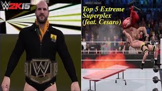 WWE 2K15 Top 5 Extreme Superplex! (Featuring Cesaro)