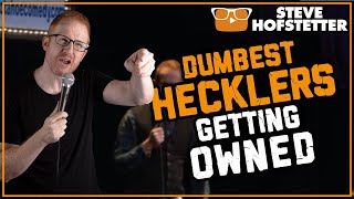 Top Ten Dumbest Hecklers Getting Owned - Steve Hofstetter