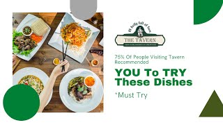 75% Of People Visiting Tavern Recommended YOU To TRY These Dishes | *Must Try