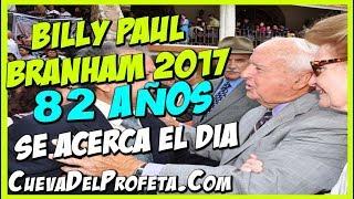 Billy Paul Branham Cumple 82 Años | William Marrion Branham Mensajes