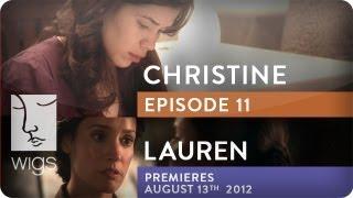 Christine (+ Lauren Trailer) | Ep. 11 of 12 | Feat. America Ferrera | WIGS