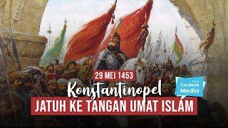 Penaklukan Konstantinopel oleh Sultan Muhammad Al-Fatih
