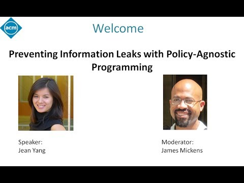 """Preventing Information Leaks with Policy-Agnostic Programming,"" with Jean Yang"