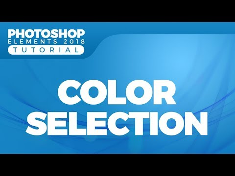 How To Use Color Selection Tools In Photoshop Elements 2018