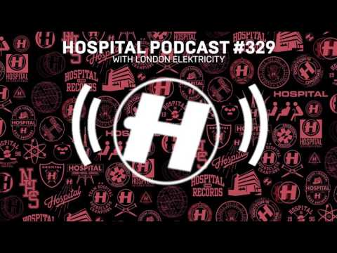 Hospital Records Podcast #329 with London Elektricity
