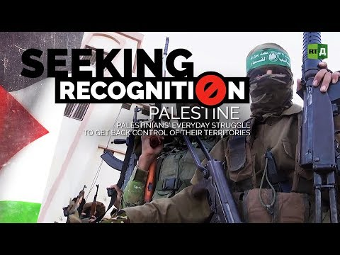 Seeking Recognition: Palestine. Everyday struggle to get back control of their territories