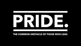 Pride, The Common Obstacle, Authentic. Leadership Training, Jeff Chavez