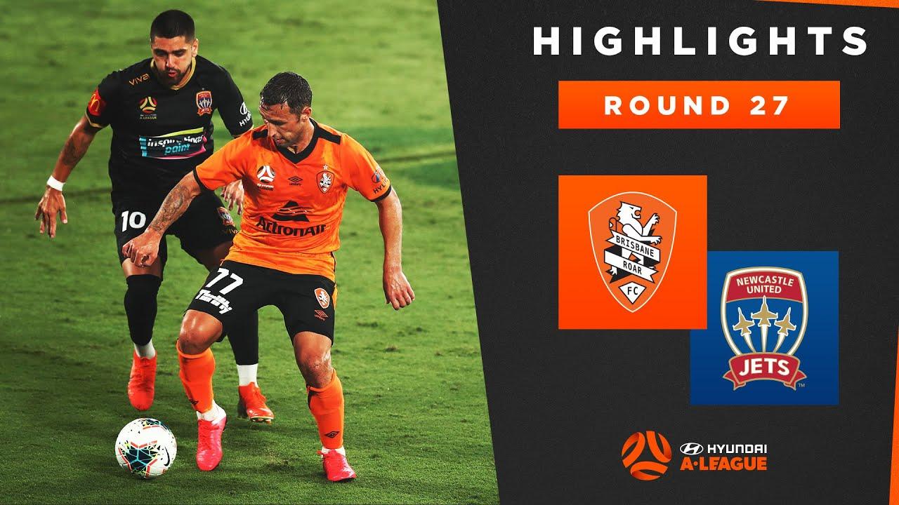 HIGHLIGHTS: Brisbane Roar FC v Newcastle Jets | Round 27 ...
