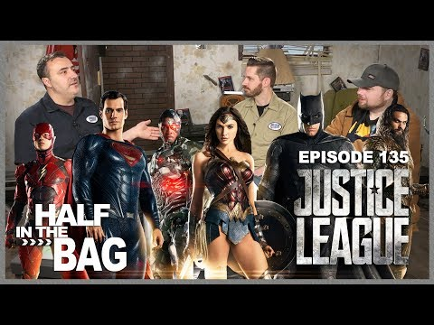 Half in the Bag Episode 135: Justice League