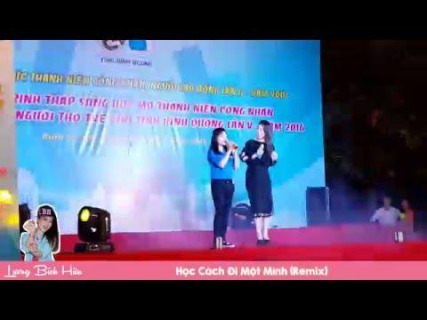 [LIVE] Lương Bích Hữu 梁碧好   Học Cách Đi Một Mình Remix   Bình Dương (8.5.2016)