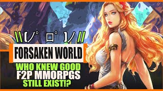 Who Knew There Were Still Good, Free To Play MMORPG's Left?! - Forsaken World